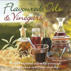 Favored oils and vinegars. Parragon books.
